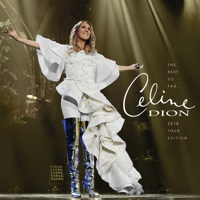アルバム/The Best so Far...2018 Tour Edition/Celine Dion
