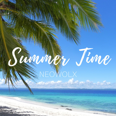 Summer Time/NEOWOLX