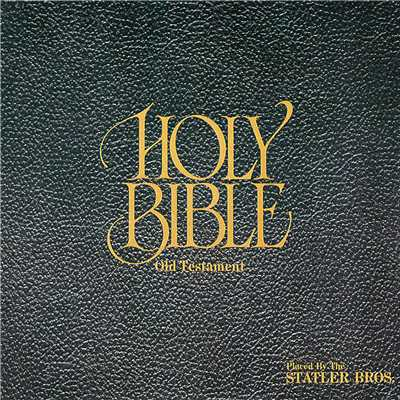 アルバム/The Holy Bible - Old Testament/The Statler Brothers