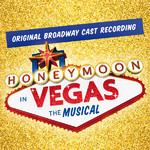 アルバム/Honeymoon In Vegas (Original Broadway Cast Recording)/Various Artists