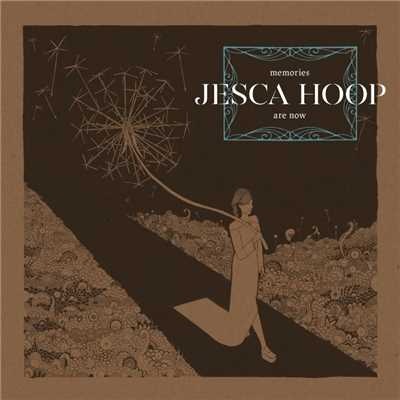 シングル/Memories Are Now/Jesca Hoop