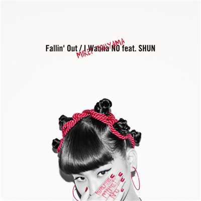 アルバム/Fallin' Out / I Wanna NO feat.SHUN/當山 みれい