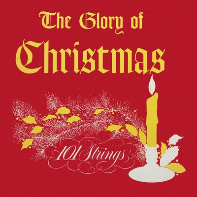 アルバム/The Glory of Christmas (Remastered from the Original Master Tapes)/101 Strings Orchestra