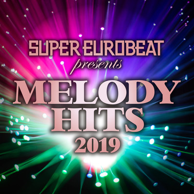 アルバム/SUPER EUROBEAT presents MELODY HITS/Various Artists
