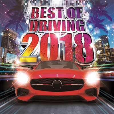 アルバム/BEST OF DRIVING 2018/PARTY HITS PROJECT