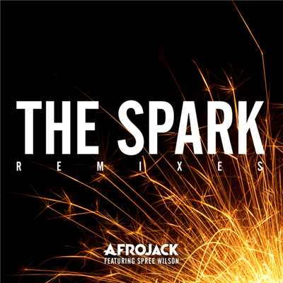 アルバム/The Spark (featuring Spree Wilson/Remixes)/アフロジャック