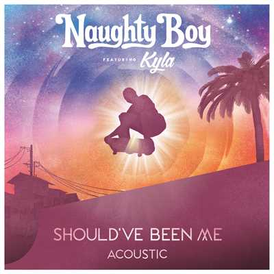 シングル/Should've Been Me (featuring Kyla/Acoustic)/Naughty Boy