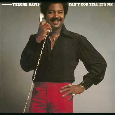 シングル/Can't You Tell It's Me/Tyrone Davis