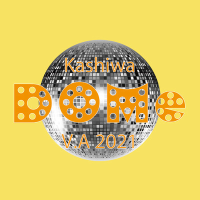 アルバム/DOMe Kashiwa V.A 2021/Various Artists