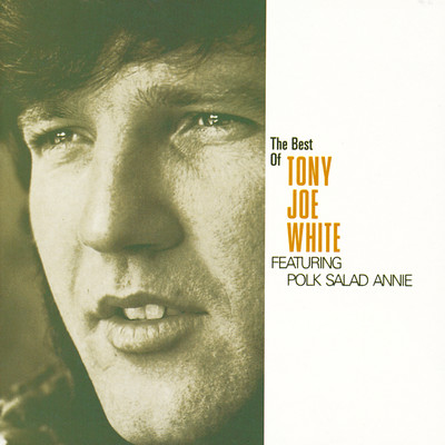 "アルバム/The Best Of Tony Joe White Featuring ""Polk Salad Annie""/Tony Joe White"