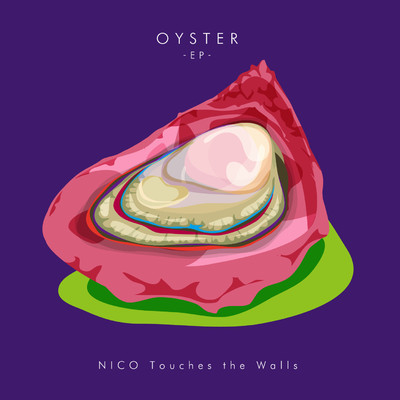 ハイレゾアルバム/OYSTER -EP-/NICO Touches the Walls