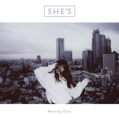 シングル/Morning Glow/SHE'S