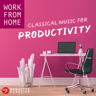Work From Home: Classical Music for Productivity/Various Artists