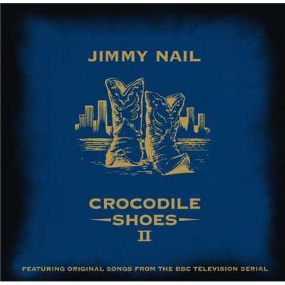 アルバム/Crocodile Shoes II/Jimmy Nail