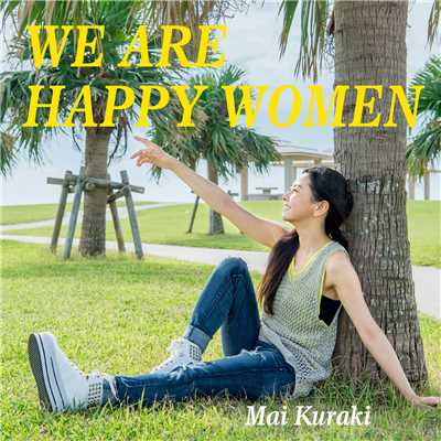 WE ARE HAPPY WOMEN/倉木麻衣
