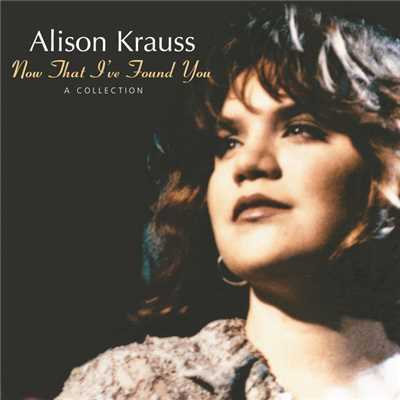 シングル/When You Say Nothing At All/Alison Krauss & Union Station