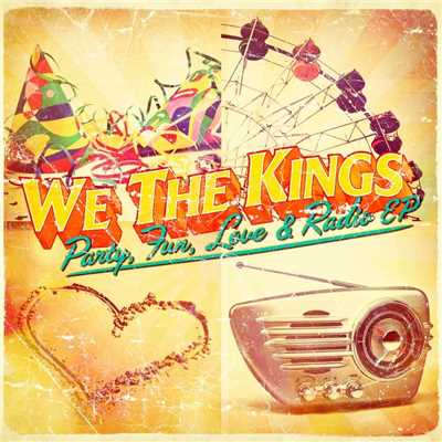 アルバム/Party, Fun, Love & Radio/We The Kings