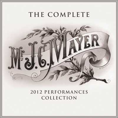アルバム/The Complete 2012 Performances Collection/John Mayer