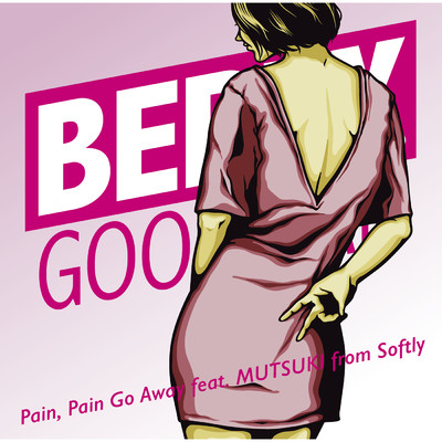 シングル/Pain, Pain Go Away feat. MUTSUKI from Softly/ベリーグッドマン