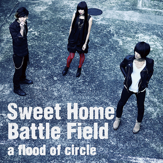 着うた®/Sweet Home Battle Field/a flood of circle