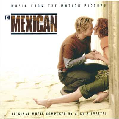 シングル/The Mexican - End Credits Medley/Alan Silvestri