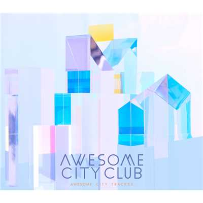 アルバム/Awesome City Tracks 3/Awesome City Club