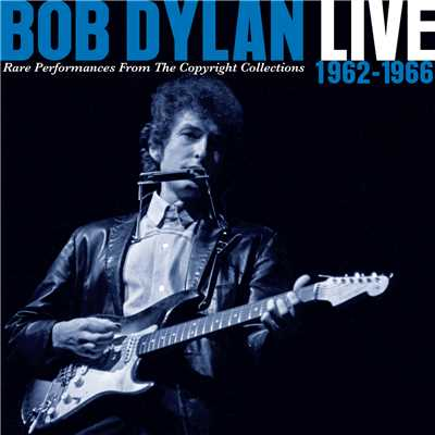 アルバム/Live 1962-1966 - Rare Performances from the Copyright Collections (Japan Version)/Bob Dylan