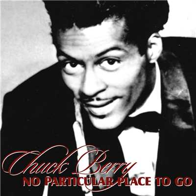アルバム/No Particular Place To Go/Chuck Berry