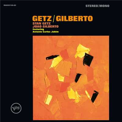 The Girl From Ipanema (featuring Astrud Gilberto/Stereo Version)/Stan Getz/Joao Gilberto
