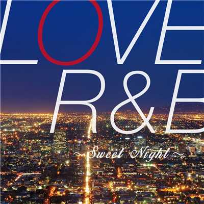 アルバム/LOVE R&B 〜Sweet Night〜/PARTY HITS PROJECT