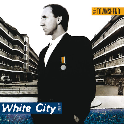 ハイレゾアルバム/White City: A Novel/Pete Townshend