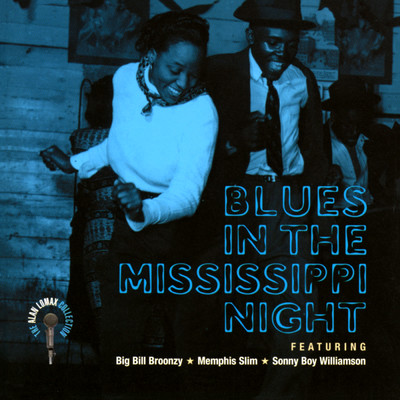 アルバム/Blues In The Mississippi Night - The Alan Lomax Collection/Various Artists
