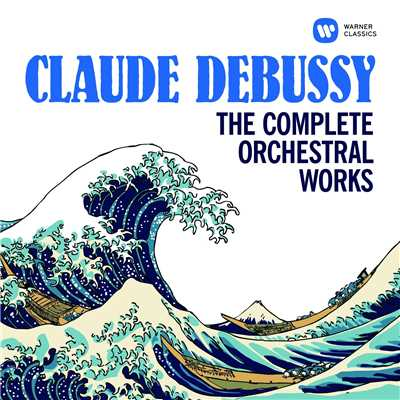アルバム/Debussy: The Complete Orchestral Works/Various Artists