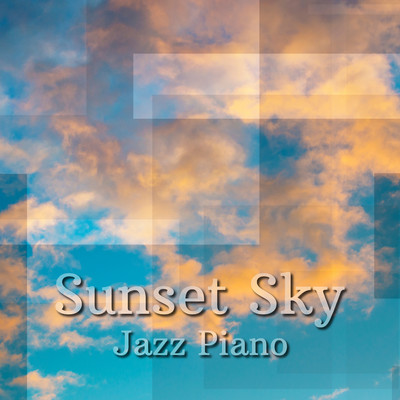 ハイレゾアルバム/Sunset Sky - Jazz Piano/Eximo Blue