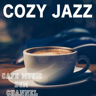 アルバム/COZY JAZZ/Cafe Music BGM channel
