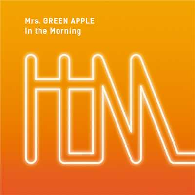 アルバム/In the Morning/Mrs. GREEN APPLE