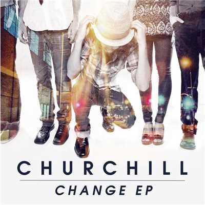 シングル/Change/Churchill