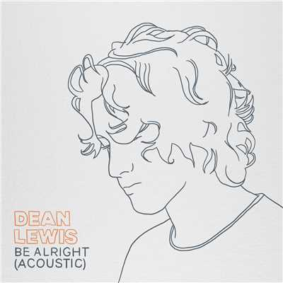 アルバム/Be Alright (Acoustic)/Dean Lewis