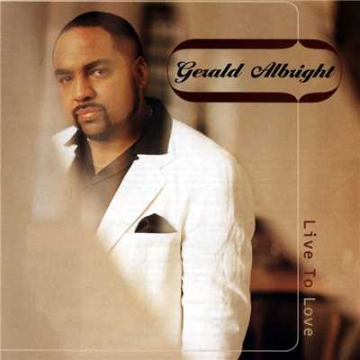 アルバム/Live To Love/Gerald Albright
