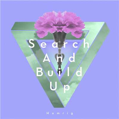 シングル/Search And Build Up/Hamrig