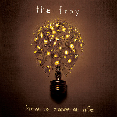 アルバム/How To Save A Life/The Fray