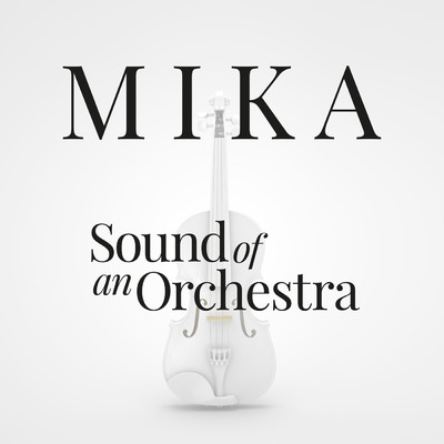 シングル/Sound Of An Orchestra/MIKA
