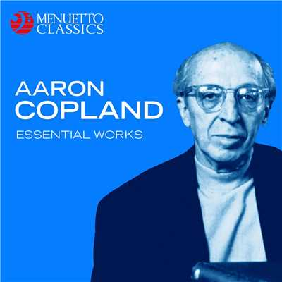 アルバム/Aaron Copland: Essential Works/Various Artists