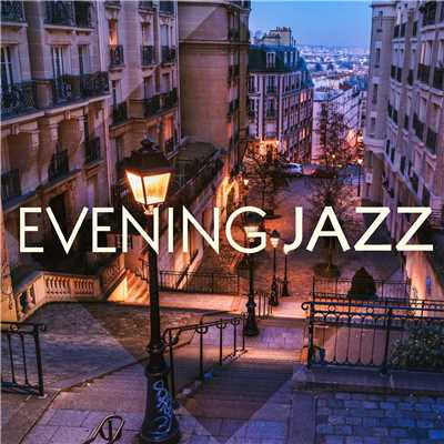 ハイレゾアルバム/Evening Jazz/Relaxing Piano Crew
