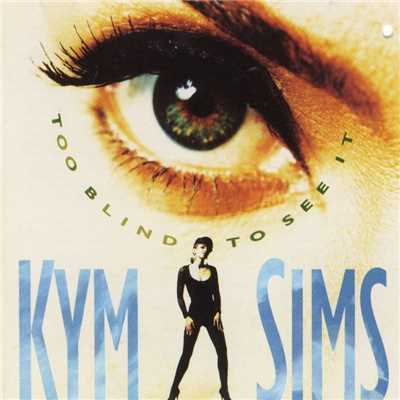 シングル/Too Blind to See It/Kym Sims