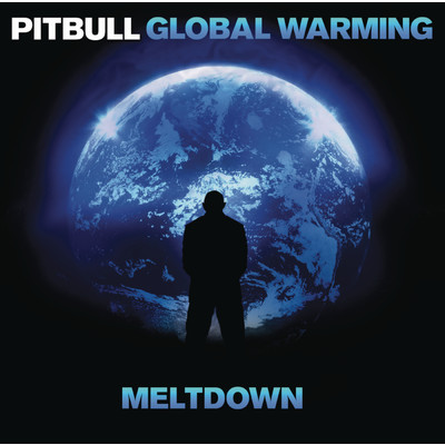 アルバム/Global Warming: Meltdown (Deluxe Version)/Pitbull