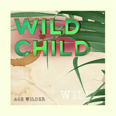 シングル/Wild Child/Ace Wilder