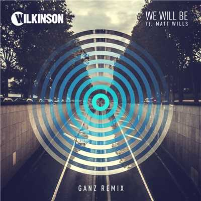 シングル/We Will Be (featuring Matt Wills/GANZ Remix)/Wilkinson