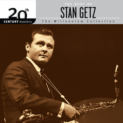 アルバム/20th Century Masters: The Millennium Collection: The Best Of Stan Getz/スタン・ゲッツ