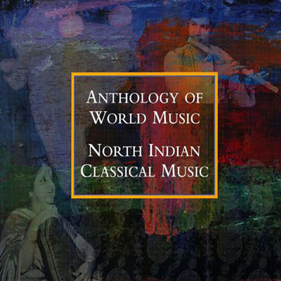 アルバム/Anthology Of World Music: North Indian Classical Music/Various Artists